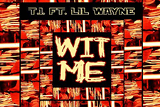 "Thumbnail image for New Music From T.I. Featuring Lil Wayne – ""Wit Me"""